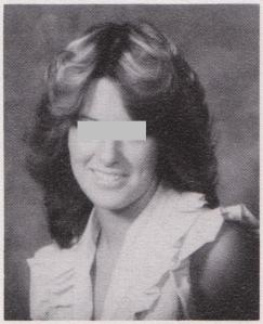 Class of 79, classmate who had the Farrah Fawcett hairstyle down pat, streaks and all (I'm sure I hated her in high school)