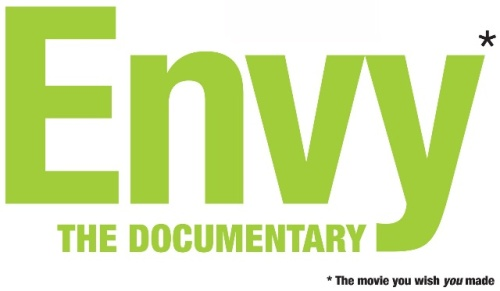 Envy*, THE DOCUMENTARY (the movie you wish you made)